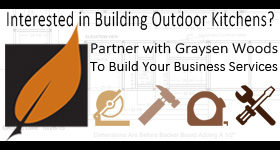 Build your business with Graysen Woods, Custom Outdoor Kitchens, Custom Outdoor Islands